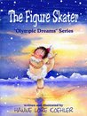 The Figure Skater (Olympic Dreams Book 1)