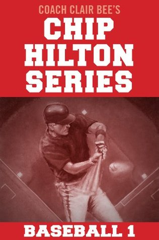Chip Hilton Baseball Bundle  by  Clair Bee
