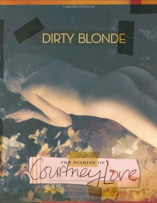 Dirty Blonde by Courtney Love