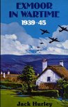 Exmoor in Wartime 1939-45
