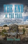 THE END OF THw TRAIL: A TURNER BROEN WESTERN