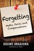 Forgetting: Myths, Perils and Compensations