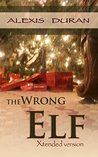 The Wrong Elf: Xtended Version
