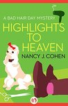Highlights to Heaven (Bad Hair Day Mystery, #5)