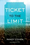 Ticket to the Limit: How Passion and Performance Can Transform Your Life and Your Business into an Amazing Adventure