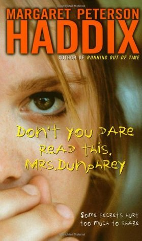 Don't You Dare Read This, Mrs. Dunphrey by Margaret Peterson Haddix