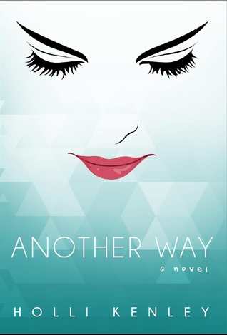 Another Way by Holli Kenley