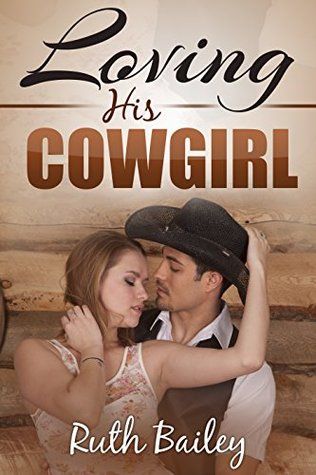 Loving His Cowgirl (A Sexy Cowboy Romance)