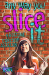 Any Way You Slice It