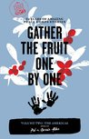 Gather the Fruit One by One: 50 Years of Amazing Peace Corps Stories: Volume Two: The Americas: 2 (Peace Corps at 50)