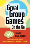 Great Group Games Cards on the Go: 50 Favorite Team Builders