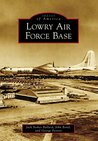 Lowry Air Force Base (Images of America)