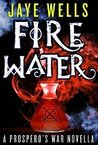 Fire Water (Prospero's War, #2.5)