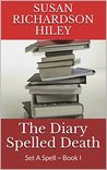 The Diary Spelled Death by Susan Richardson Hiley