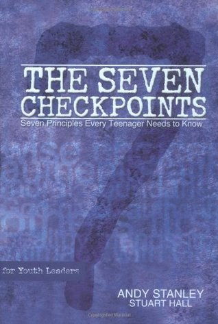 The Seven Checkpoints for Youth Leaders by Andy Stanley