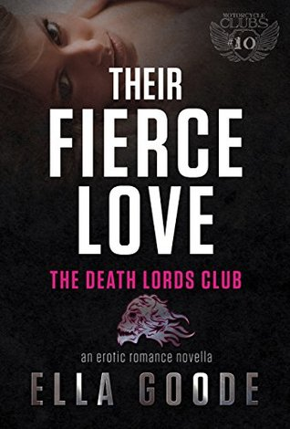 Their Fierce Love (Motorcycle Clubs Book 10)