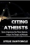 Citing Atheists by Steve Dustcircle