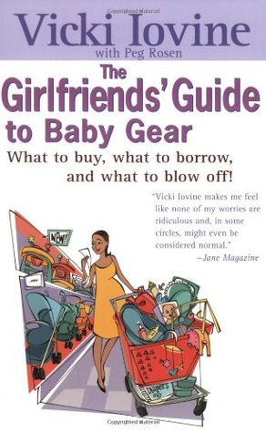 Girlfriends' Guide to Baby Gear by Vicki Iovine
