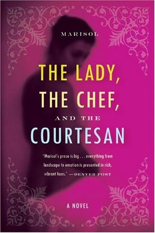 The Lady, the Chef, and the Courtesan by Marisol