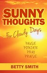 Sunny Thoughts for Cloudy Days