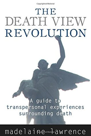 The Death View Revolution by Madelaine Lawrence