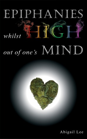 Epiphanies Whilst High Out Of One's Mind by Abigail   Lee