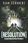 Resolution (Alaskan Undead Apocalypse Book 4) (Volume 4)
