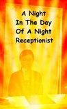A Night In The Day Of A Night Receptionist