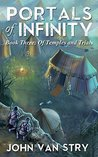 Of Temples and Trials (Portals of Infinity, #3)