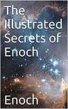 The Illustrated Secrets of Enoch