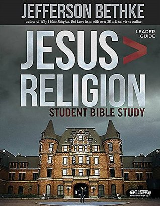 jesus is greater than religion leader guide by jefferson