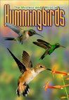 Mystery and Miracle of Hummingbirds