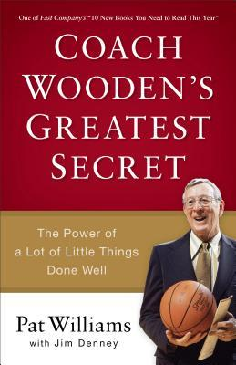 Coach Wooden's Greatest Secret by Pat Williams