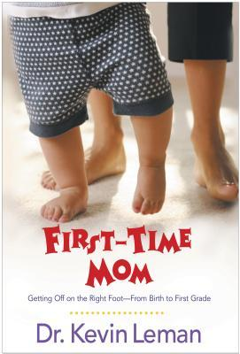 First Time Mom by Kevin Leman