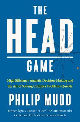 The Head Game by Philip Mudd