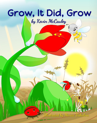 Grow,  It Did,  Grow by Kevin  McCauley