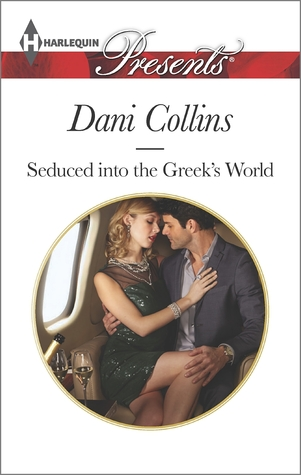 Seduced into the Greek's World by Dani Collins