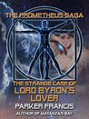 The Strange Case of Lord Byron's Lover by Parker Francis