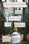 Instructions for the End of the World: A Novel