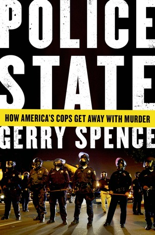 Police State: The Crimes and Cover-Ups of America's Cops