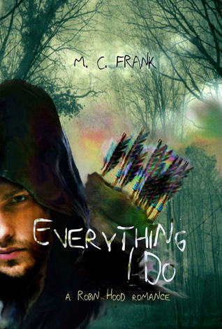 Everything I Do by M.C. Frank