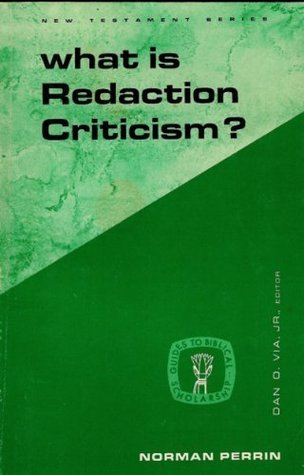 What Is Redaction Criticism? by Norman Perrin