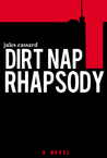 Dirt Nap Rhapsody by Jules Cassard
