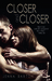 Closer and Closer by Jenna Barton