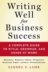 Writing Well for Business Success: Close the Deal, Make the Sale, Get Your Point Across