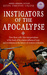 Instigators of the Apocalypse: How Those with False Interpretations of the Book of Revelation Influenced Wars and Revolutions in the History of Western Civilization