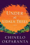 Under the Udala Trees by Chinelo Okparanta