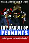 In Pursuit of Pennants: Baseball Operations from Deadball to Moneyball