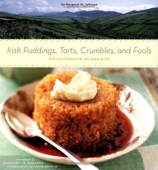 Irish Puddings, Tarts, Crumbles, and Fools by Margaret M. Johnson