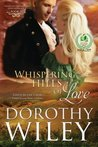 Whispering Hills of Love by Dorothy Wiley